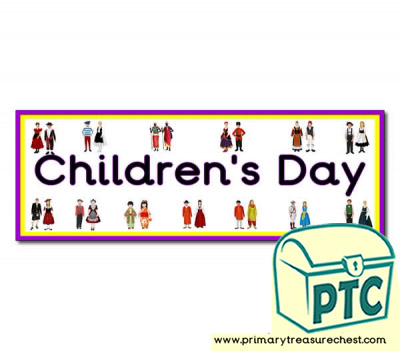 'Children's Day' Display Heading/ Classroom Banner
