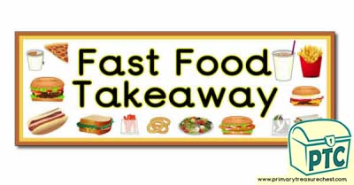 Fast Food Takeaway Display Heading/ Classroom Banner