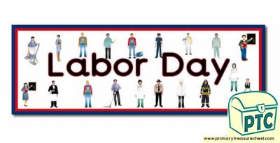 Labor Day Display Heading/ Classroom Banner