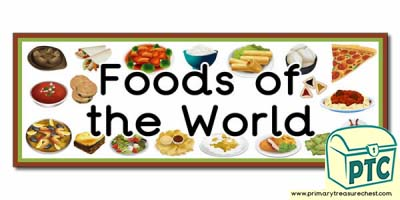 'Foods of the World' Display Heading / Classroom Banner
