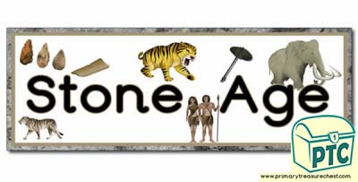 'Stone Age' Display Heading/ Classroom Banner
